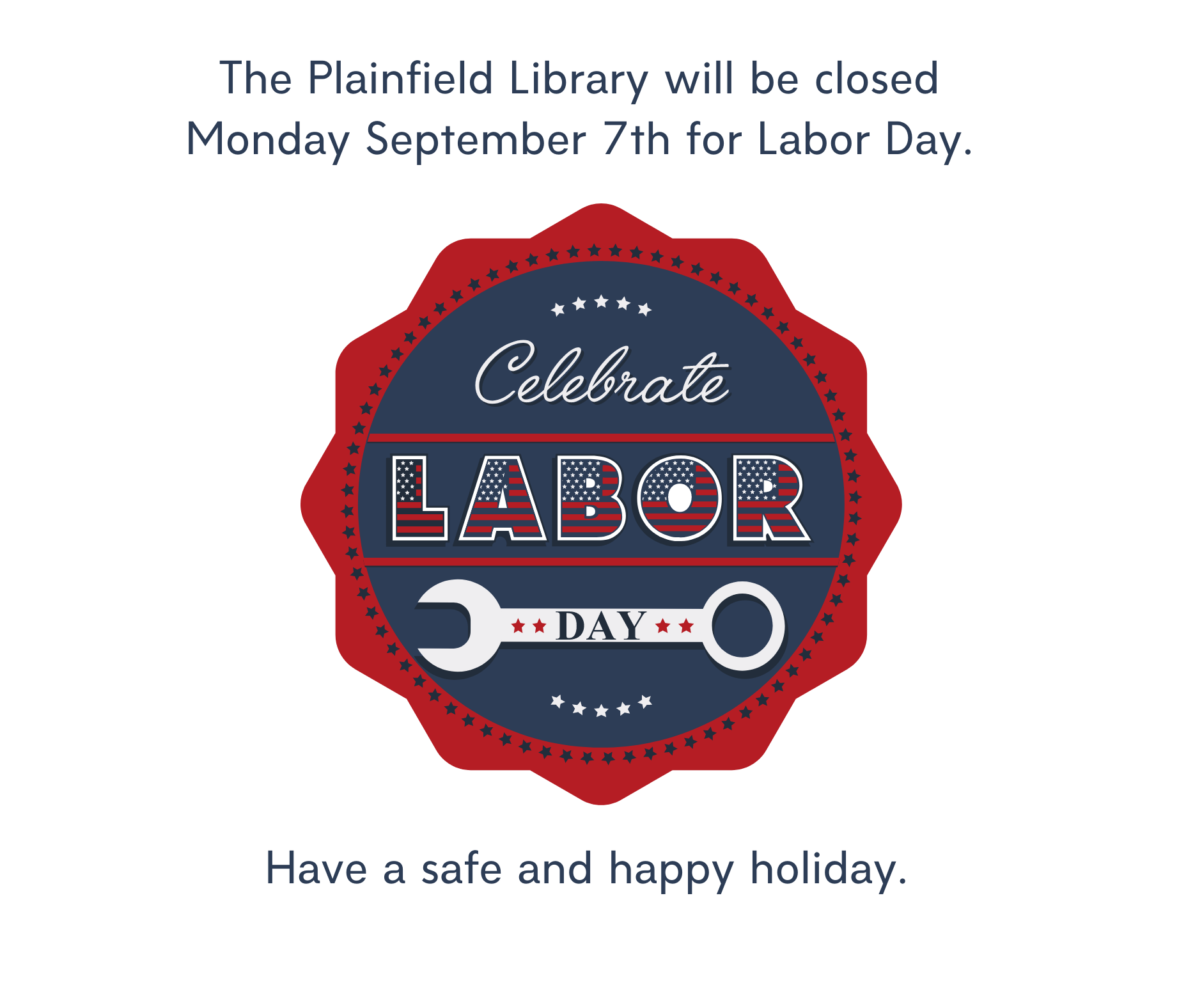 We WIll Be Closed Monday September 7th for Labor Day